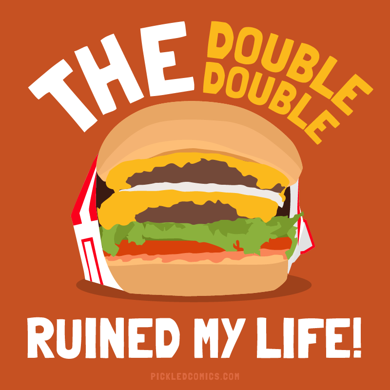 The Double Double Ruined My Life