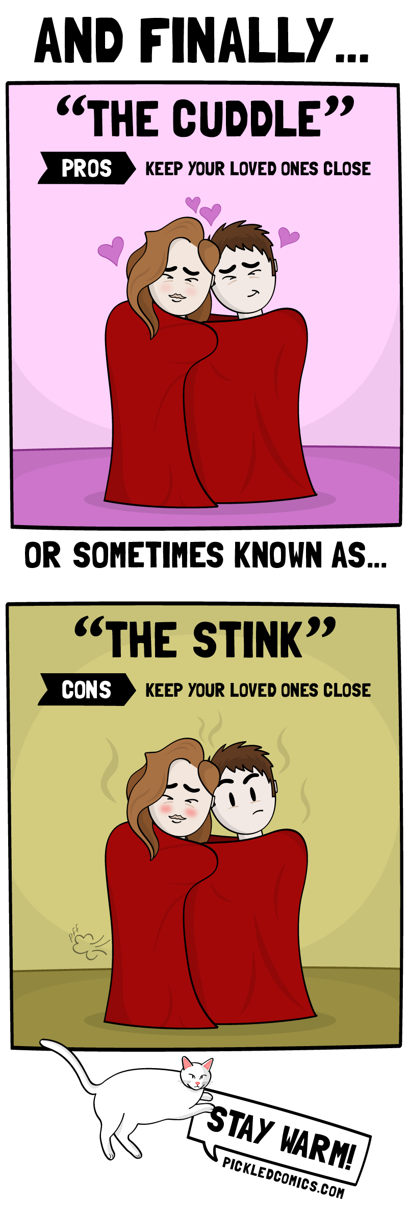 And Finally, The Cuddle. Pros: Keep your loved ones close. Or sometimes known as, The Stink. Cons: Keep your loved ones close.