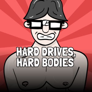 Hard Drives Hard Bodies