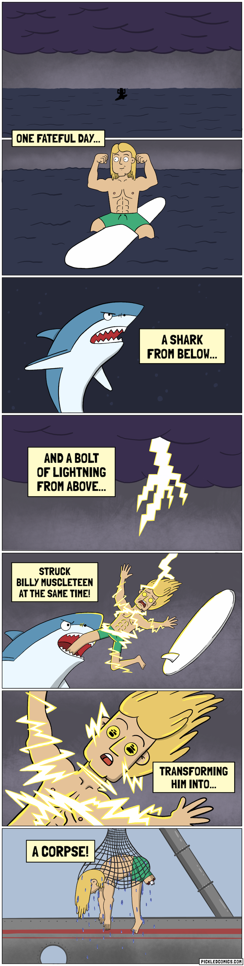 One fateful day, a shark from below and a bolt of lightning from above struck Billy Muscleteen at the same time! Transforming him into... a corpse!